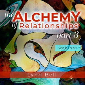 The Alchemy of Relationships 3