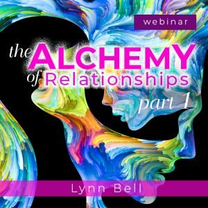 The Alchemy of Relationships