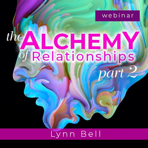The Alchemy of Relationship Part 2